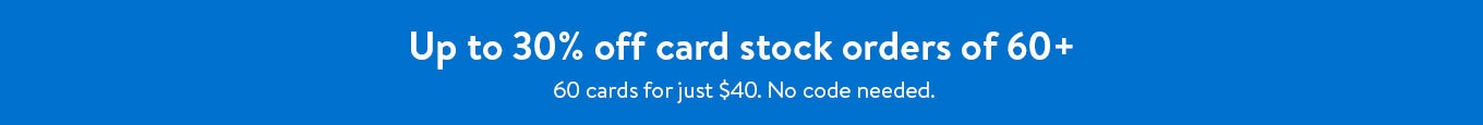 Up to 30% off card stock orders of 60+